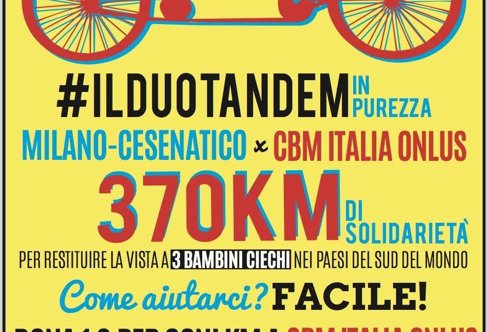 Da Milano a Cesenatico in tandem per CBM Italia Onlus, oggi la partenza da Milano